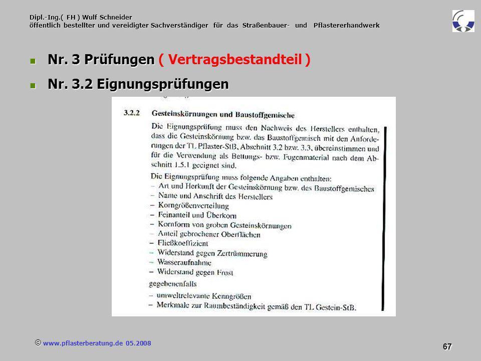 © www.pflasterberatung.de 05.2008 67 Dipl.-Ing.( FH ) Wulf Schneider öffentlich bestellter und vereidigter Sachverständiger für das Straßenbauer- und