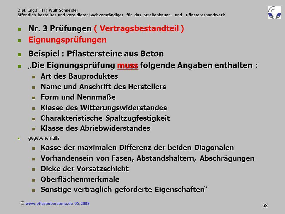© www.pflasterberatung.de 05.2008 68 Dipl.-Ing.( FH ) Wulf Schneider öffentlich bestellter und vereidigter Sachverständiger für das Straßenbauer- und