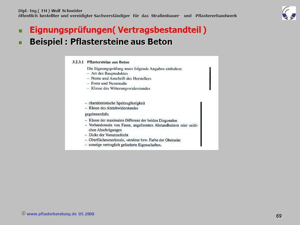 © www.pflasterberatung.de 05.2008 69 Dipl.-Ing.( FH ) Wulf Schneider öffentlich bestellter und vereidigter Sachverständiger für das Straßenbauer- und