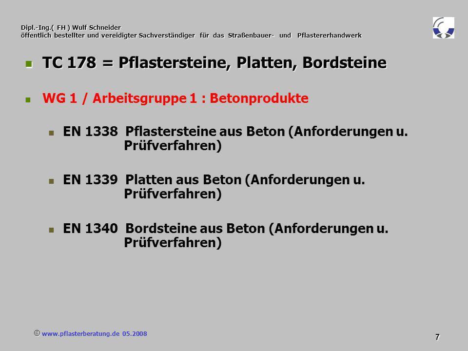 © www.pflasterberatung.de 05.2008 8 Dipl.-Ing.( FH ) Wulf Schneider öffentlich bestellter und vereidigter Sachverständiger für das Straßenbauer- und Pflastererhandwerk TC 178 = Pflastersteine, Platten, Bordsteine TC 178 = Pflastersteine, Platten, Bordsteine WG 2 / Arbeitsgruppe 2 : Natursteinprodukte EN 1341 Platten aus Naturstein für Außenbereiche (Anforderungen u.