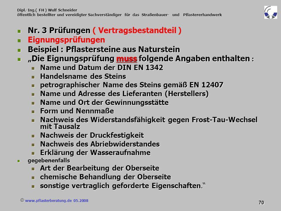 © www.pflasterberatung.de 05.2008 70 Dipl.-Ing.( FH ) Wulf Schneider öffentlich bestellter und vereidigter Sachverständiger für das Straßenbauer- und