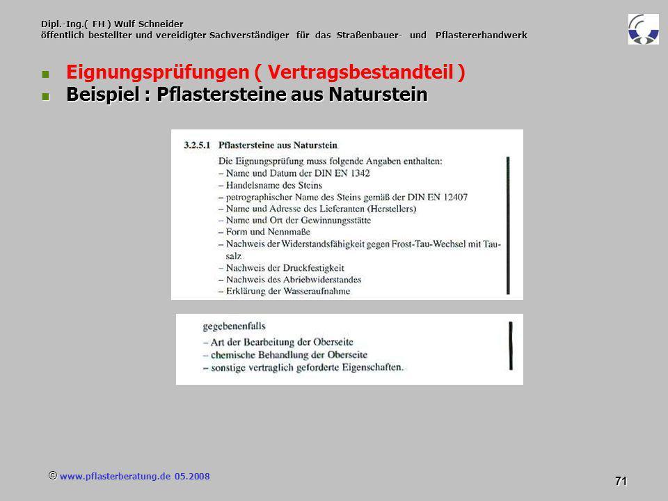 © www.pflasterberatung.de 05.2008 71 Dipl.-Ing.( FH ) Wulf Schneider öffentlich bestellter und vereidigter Sachverständiger für das Straßenbauer- und