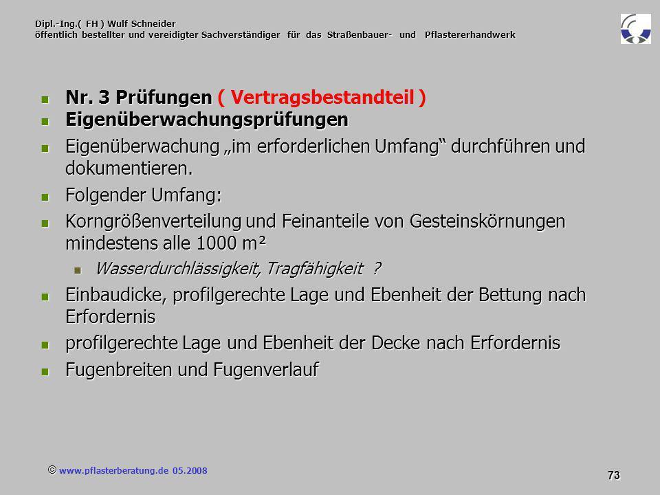 © www.pflasterberatung.de 05.2008 73 Dipl.-Ing.( FH ) Wulf Schneider öffentlich bestellter und vereidigter Sachverständiger für das Straßenbauer- und