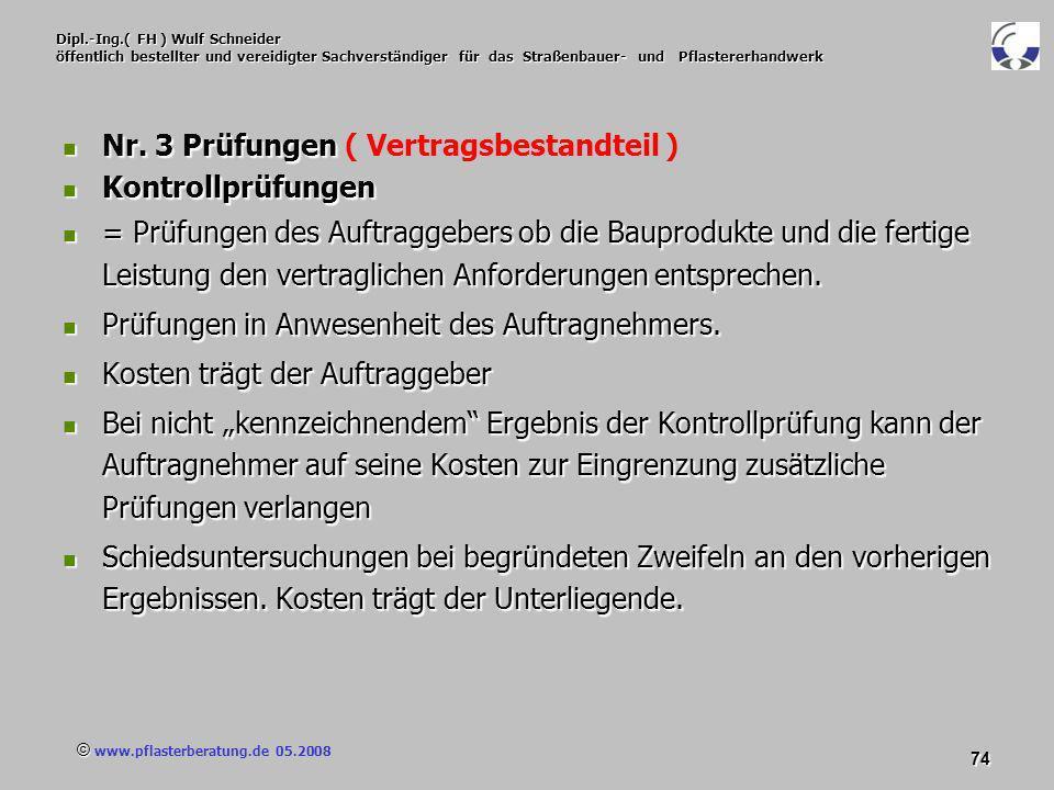 © www.pflasterberatung.de 05.2008 74 Dipl.-Ing.( FH ) Wulf Schneider öffentlich bestellter und vereidigter Sachverständiger für das Straßenbauer- und