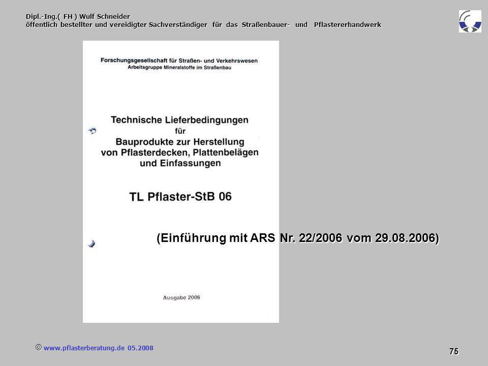 © www.pflasterberatung.de 05.2008 75 Dipl.-Ing.( FH ) Wulf Schneider öffentlich bestellter und vereidigter Sachverständiger für das Straßenbauer- und