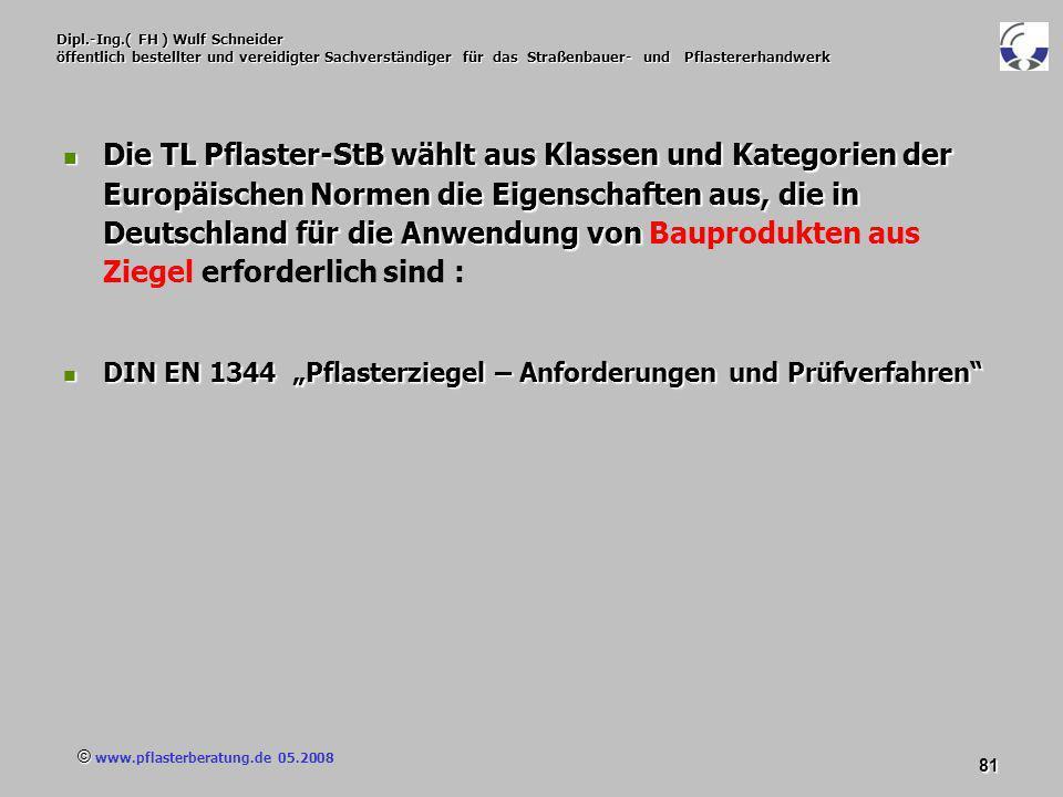 © www.pflasterberatung.de 05.2008 81 Dipl.-Ing.( FH ) Wulf Schneider öffentlich bestellter und vereidigter Sachverständiger für das Straßenbauer- und