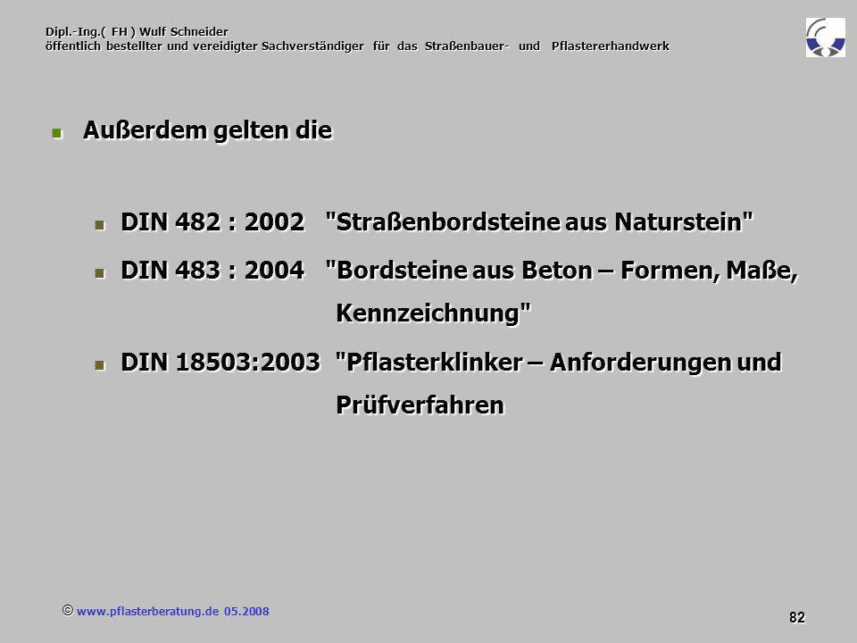 © www.pflasterberatung.de 05.2008 82 Dipl.-Ing.( FH ) Wulf Schneider öffentlich bestellter und vereidigter Sachverständiger für das Straßenbauer- und
