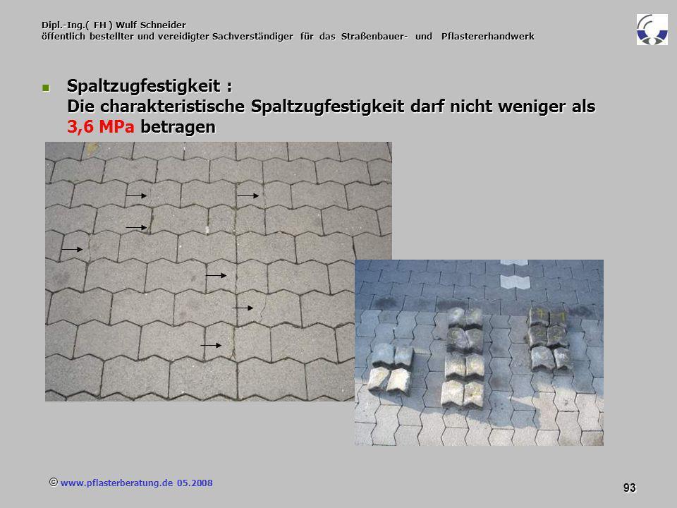 © www.pflasterberatung.de 05.2008 93 Dipl.-Ing.( FH ) Wulf Schneider öffentlich bestellter und vereidigter Sachverständiger für das Straßenbauer- und