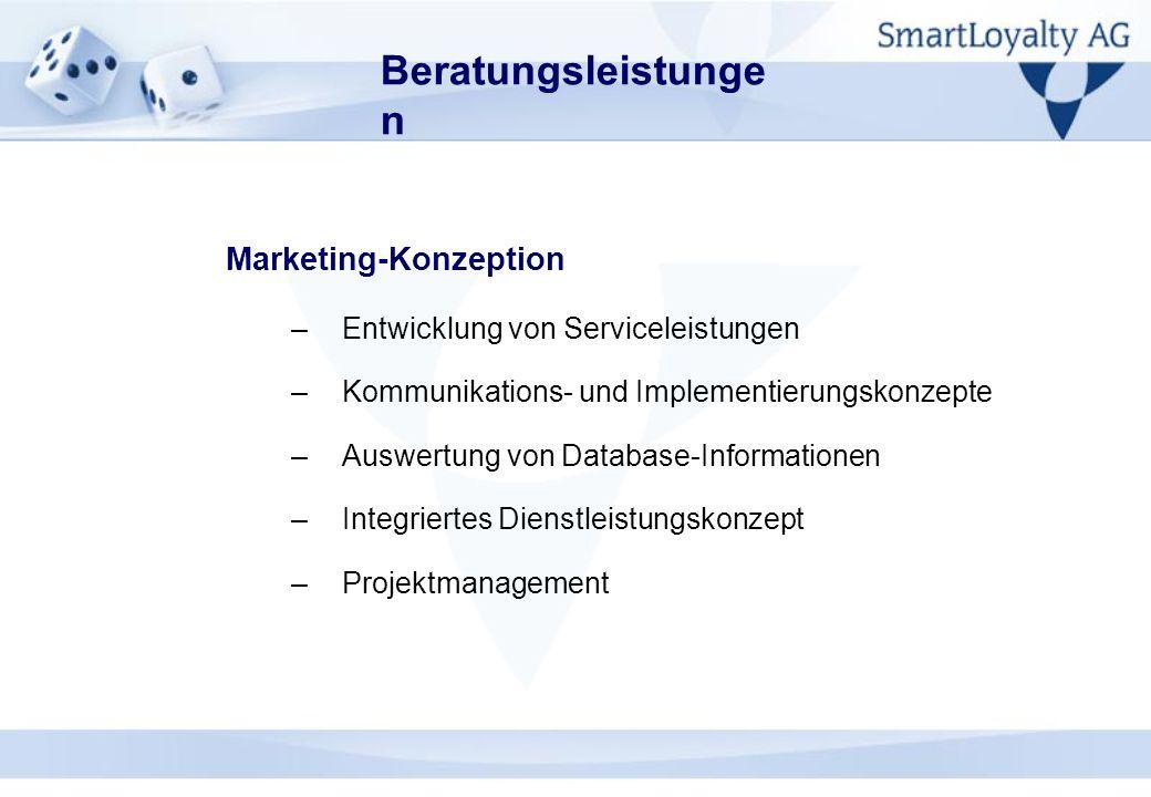 Marketing-Konzeption –Entwicklung von Serviceleistungen –Kommunikations- und Implementierungskonzepte –Auswertung von Database-Informationen –Integrie