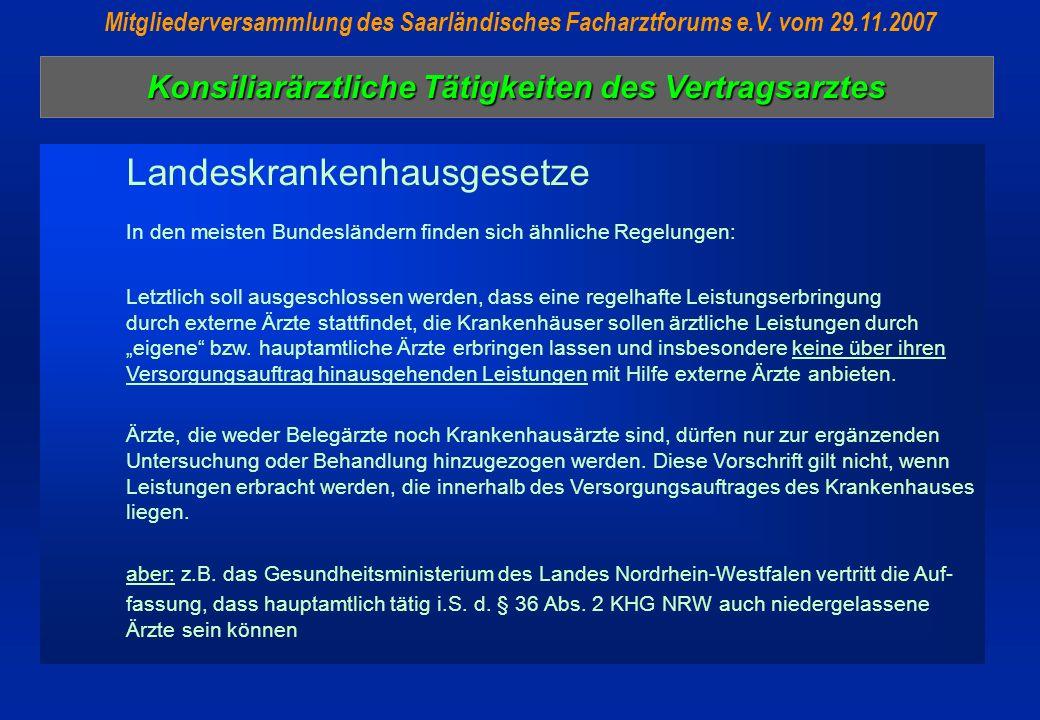 Konsiliarärztliche Tätigkeiten des Vertragsarztes Mitgliederversammlung des Saarländisches Facharztforums e.V. vom 29.11.2007 Landeskrankenhausgesetze