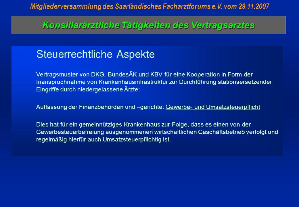 Konsiliarärztliche Tätigkeiten des Vertragsarztes Mitgliederversammlung des Saarländisches Facharztforums e.V. vom 29.11.2007 Steuerrechtliche Aspekte