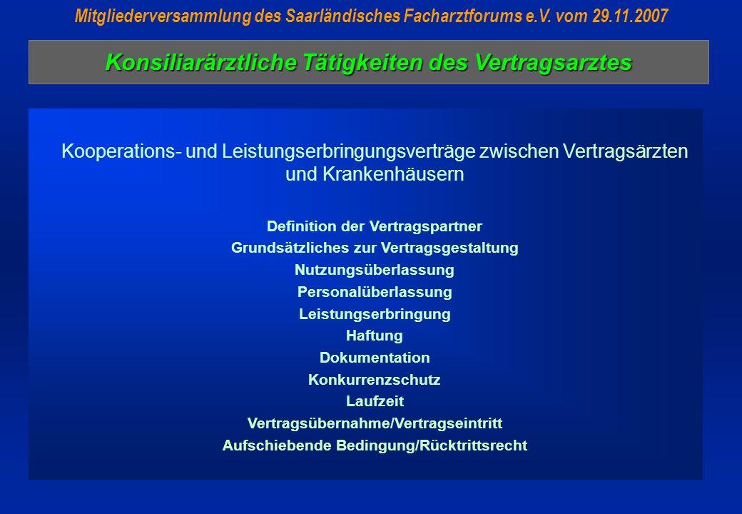 Konsiliarärztliche Tätigkeiten des Vertragsarztes Mitgliederversammlung des Saarländisches Facharztforums e.V. vom 29.11.2007 Kooperations- und Leistu