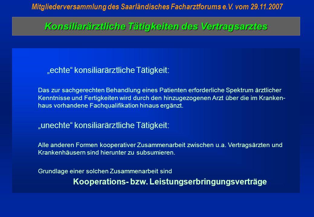 Konsiliarärztliche Tätigkeiten des Vertragsarztes Mitgliederversammlung des Saarländisches Facharztforums e.V. vom 29.11.2007 echte konsiliarärztliche