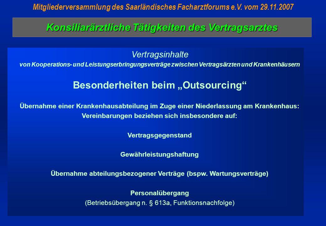Konsiliarärztliche Tätigkeiten des Vertragsarztes Mitgliederversammlung des Saarländisches Facharztforums e.V. vom 29.11.2007 Vertragsinhalte von Koop