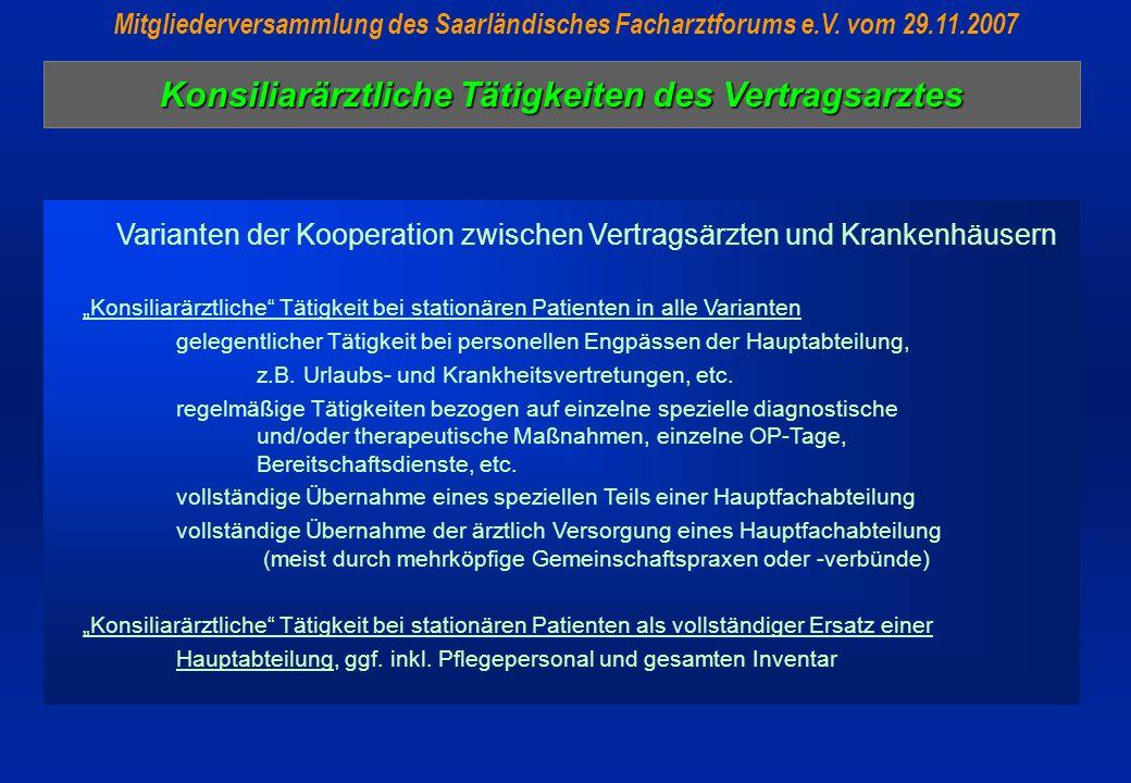 Konsiliarärztliche Tätigkeiten des Vertragsarztes Mitgliederversammlung des Saarländisches Facharztforums e.V. vom 29.11.2007 Varianten der Kooperatio