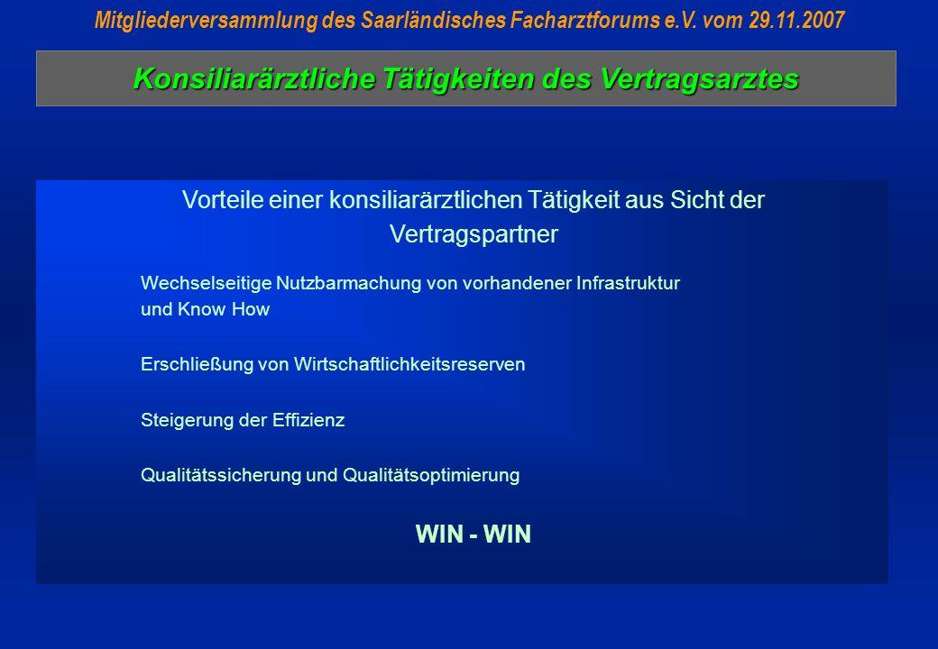 Konsiliarärztliche Tätigkeiten des Vertragsarztes Mitgliederversammlung des Saarländisches Facharztforums e.V. vom 29.11.2007 Vorteile einer konsiliar