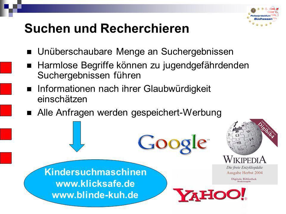 Suchen und Recherchieren Unüberschaubare Menge an Suchergebnissen Harmlose Begriffe können zu jugendgefährdenden Suchergebnissen führen Informationen