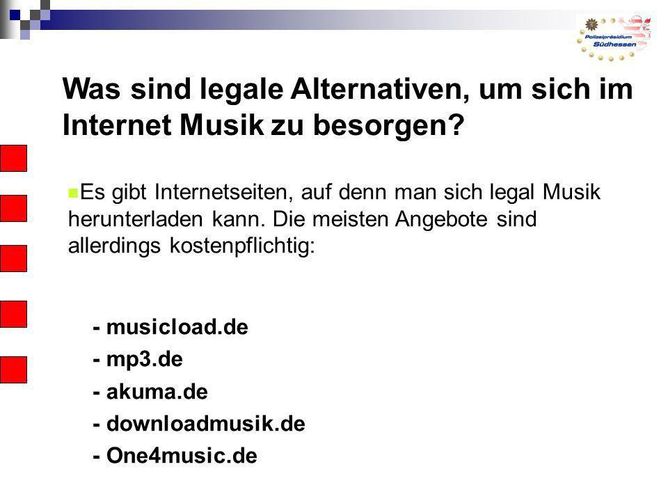 Was sind legale Alternativen, um sich im Internet Musik zu besorgen? Es gibt Internetseiten, auf denn man sich legal Musik herunterladen kann. Die mei