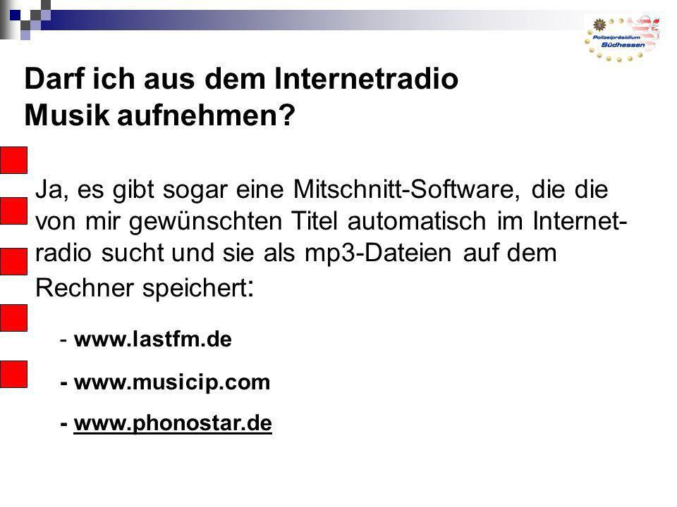 Darf ich aus dem Internetradio Musik aufnehmen? Ja, es gibt sogar eine Mitschnitt-Software, die die von mir gewünschten Titel automatisch im Internet-