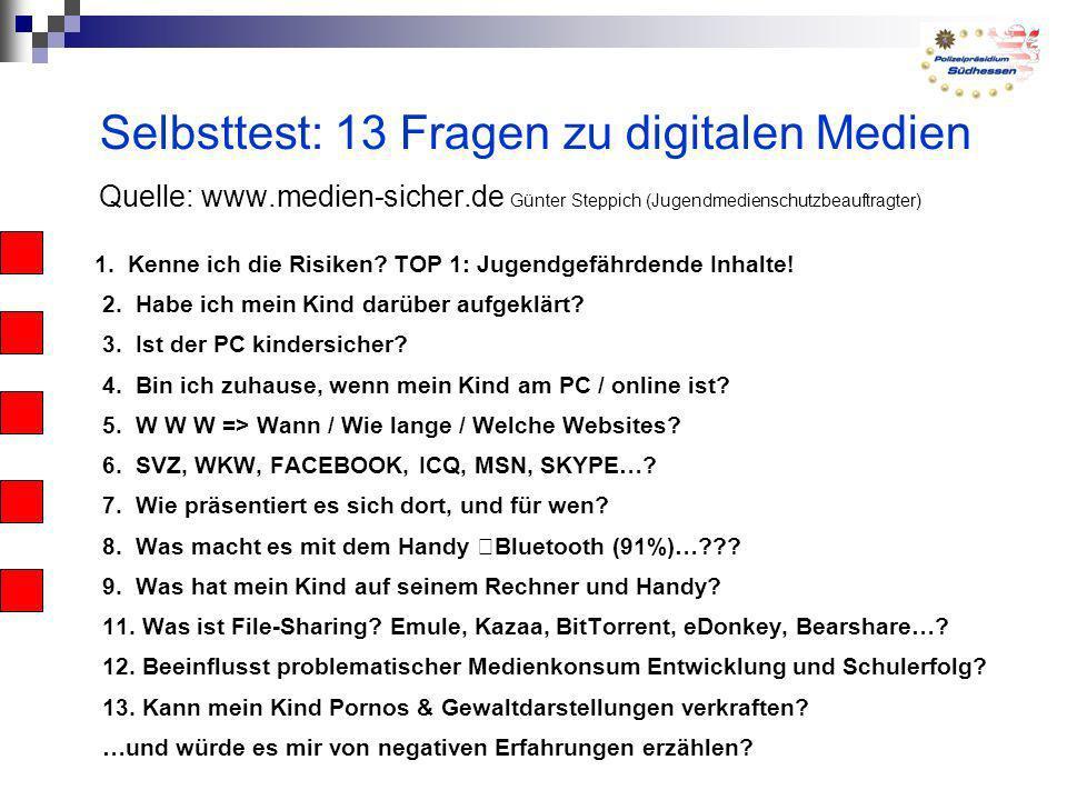 Selbsttest: 13 Fragen zu digitalen Medien Quelle: www.medien-sicher.de Günter Steppich (Jugendmedienschutzbeauftragter) 1. Kenne ich die Risiken? TOP