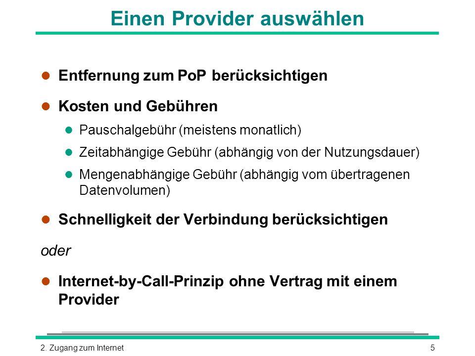 52. Zugang zum Internet Einen Provider auswählen l Entfernung zum PoP berücksichtigen l Kosten und Gebühren l Pauschalgebühr (meistens monatlich) l Ze