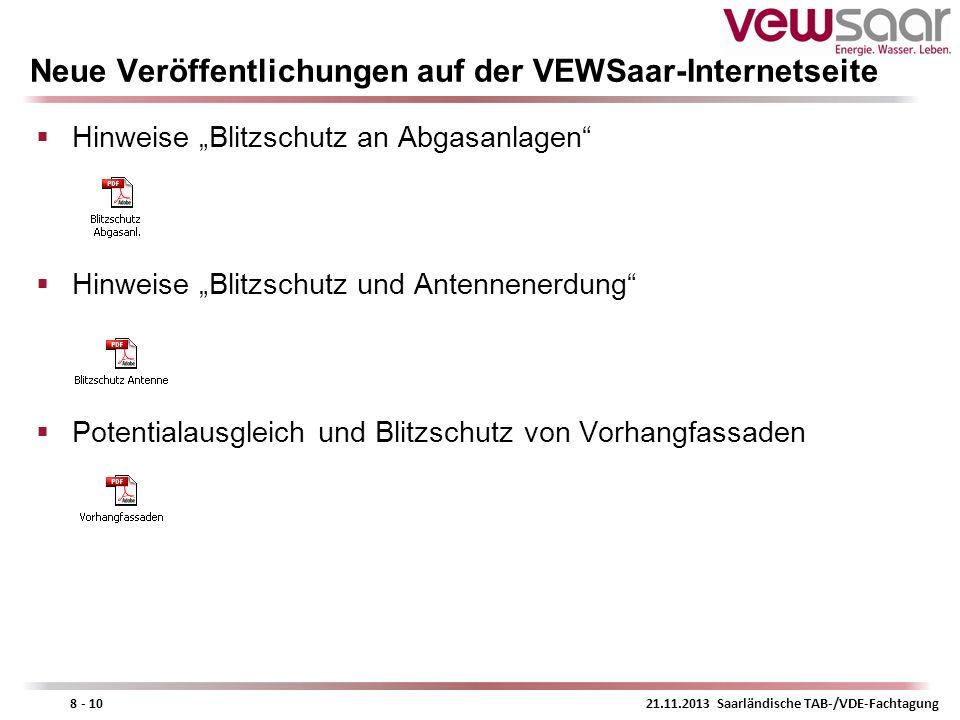 21.11.2013 Saarländische TAB-/VDE-Fachtagung8 - 10 Neue Veröffentlichungen auf der VEWSaar-Internetseite Hinweise Blitzschutz an Abgasanlagen Hinweise
