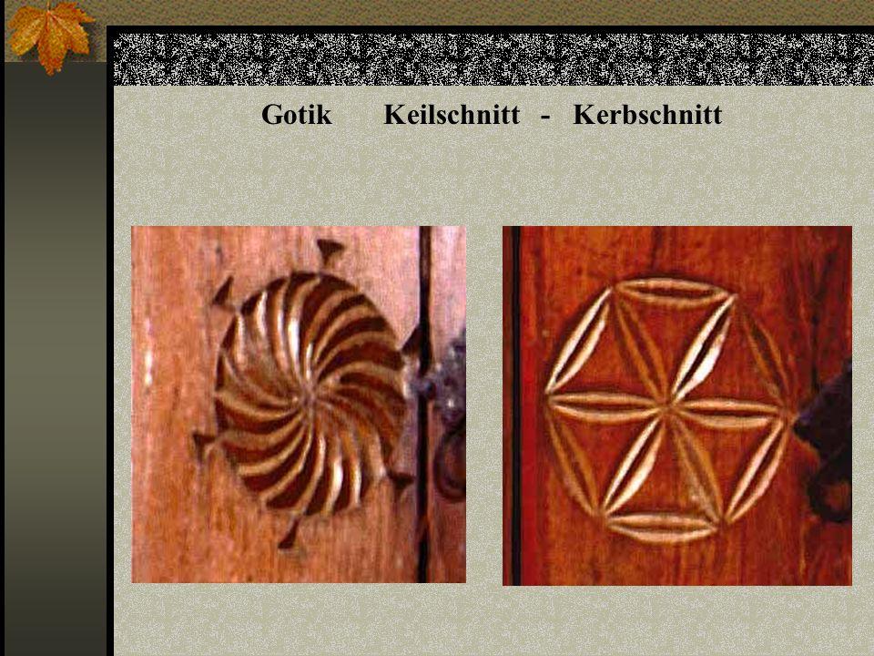 Gotik Keilschnitt - Kerbschnitt