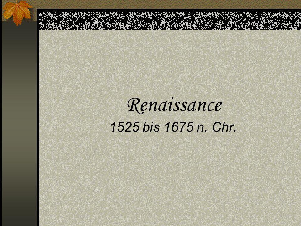 Renaissance 1525 bis 1675 n. Chr.