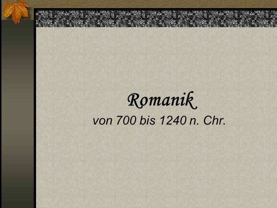Romanik von 700 bis 1240 n. Chr.