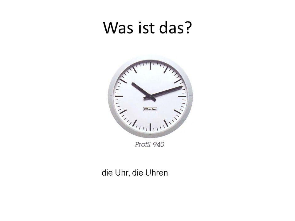 die Uhr, die Uhren