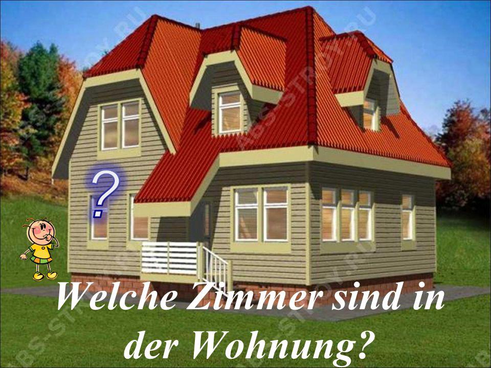 Welche Zimmer sind in der Wohnung?