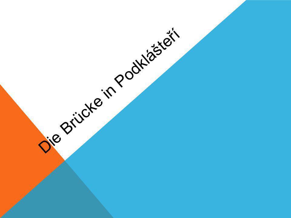 Die Brücke in Podklášteří