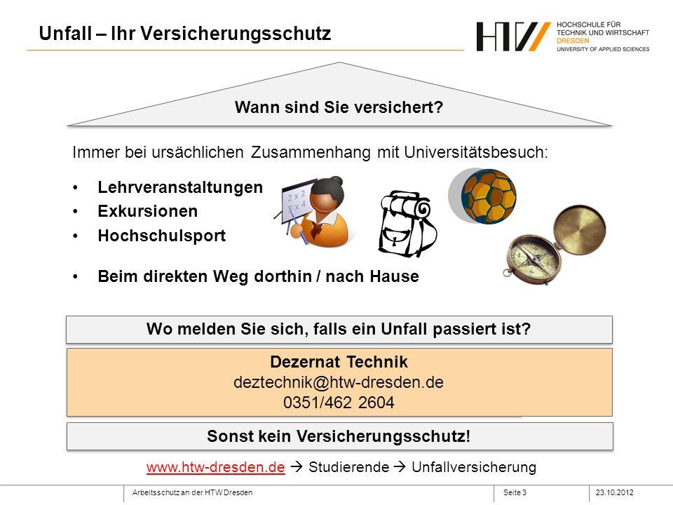 Arbeitsschutz an der HTW Dresden23.10.2012Seite 4 Verhalten in Notfällen Wenn Sie einen Brand, Unfall,… entdecken: Ruhe bewahren.