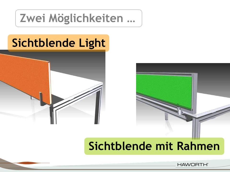 Zwei Möglichkeiten … Sichtblende Light Sichtblende mit Rahmen