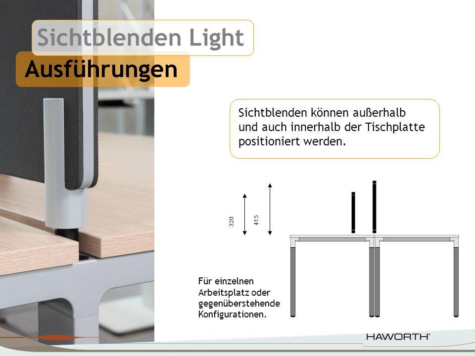 415 320 Ausführungen Sichtblenden können außerhalb und auch innerhalb der Tischplatte positioniert werden. Für einzelnen Arbeitsplatz oder gegenüberst