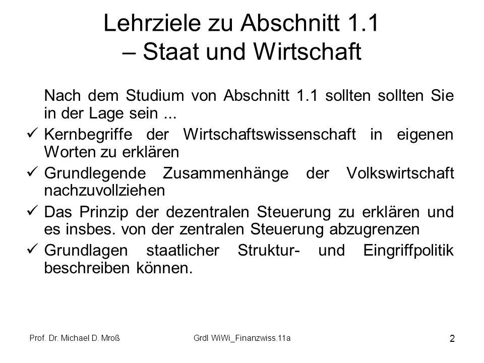 Prof.Dr. Michael D. MroßGrdl WiWi_Finanzwiss.11a 33 Arbeiteilung und Transaktion(skosten), 1.