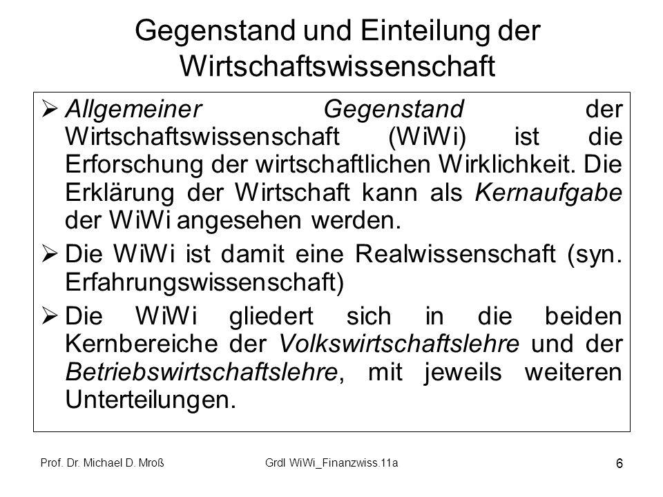 Prof.Dr. Michael D. MroßGrdl WiWi_Finanzwiss.11a 17 Elementare ökonomische Grundlagen, 4.