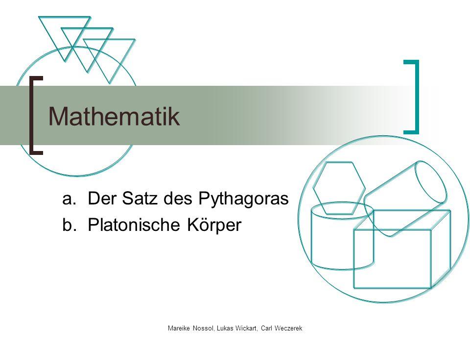 Agenda 1. Satz des Pythagoras 2. Reguläre Polyeder (Platonische Körper)