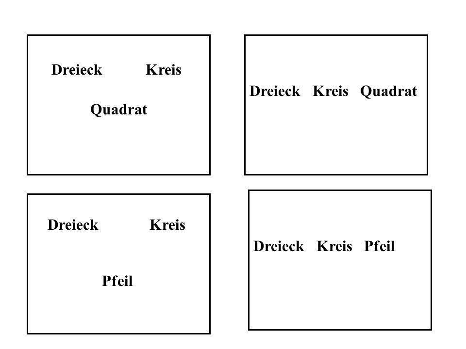 Dreieck Kreis Quadrat Dreieck Kreis Quadrat Dreieck Kreis Pfeil Dreieck Kreis Pfeil