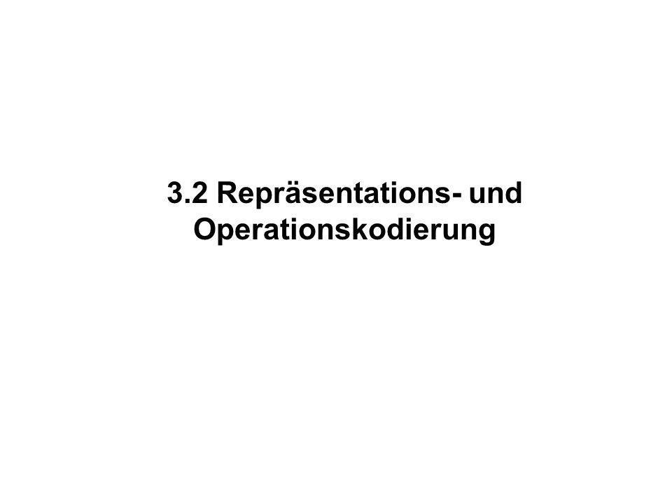 3.2 Repräsentations- und Operationskodierung