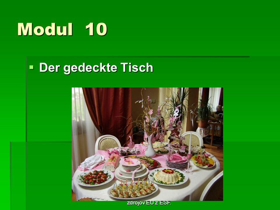 Táto publikácia bola podporená zo zdrojov EÚ z ESF. Modul 10 Der gedeckte Tisch Der gedeckte Tisch