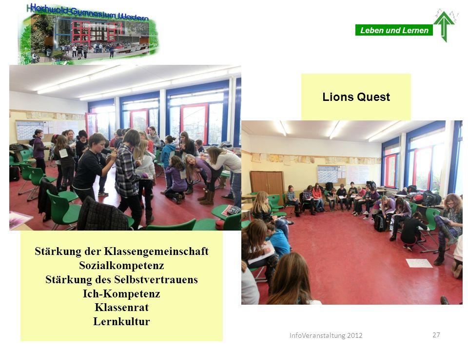 Leben und Lernen Stärkung der Klassengemeinschaft Sozialkompetenz Stärkung des Selbstvertrauens Ich-Kompetenz Klassenrat Lernkultur Lions Quest 27 Inf