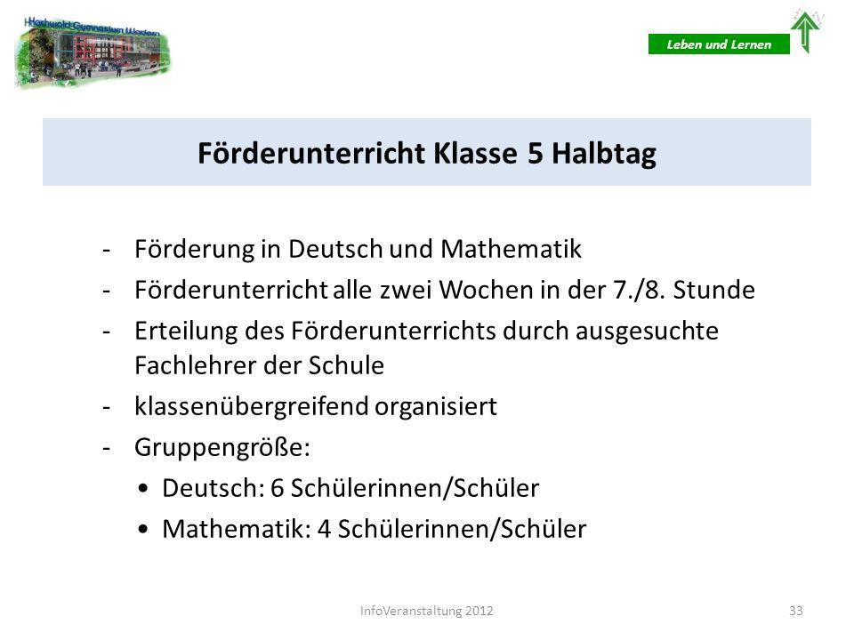 Förderunterricht Klasse 5 Halbtag -Förderung in Deutsch und Mathematik -Förderunterricht alle zwei Wochen in der 7./8. Stunde -Erteilung des Förderunt