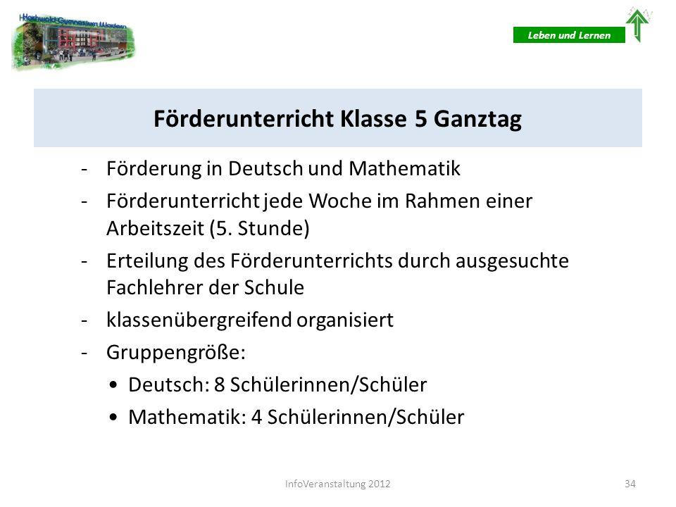 Förderunterricht Klasse 5 Ganztag -Förderung in Deutsch und Mathematik -Förderunterricht jede Woche im Rahmen einer Arbeitszeit (5. Stunde) -Erteilung