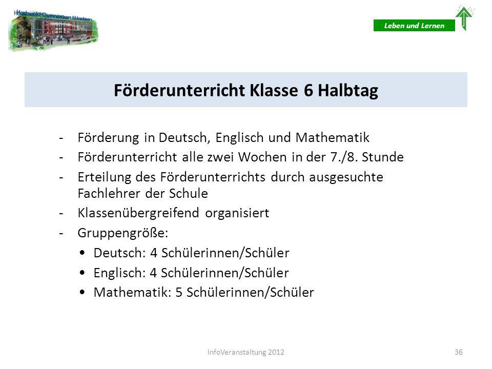 Förderunterricht Klasse 6 Halbtag -Förderung in Deutsch, Englisch und Mathematik -Förderunterricht alle zwei Wochen in der 7./8. Stunde -Erteilung des