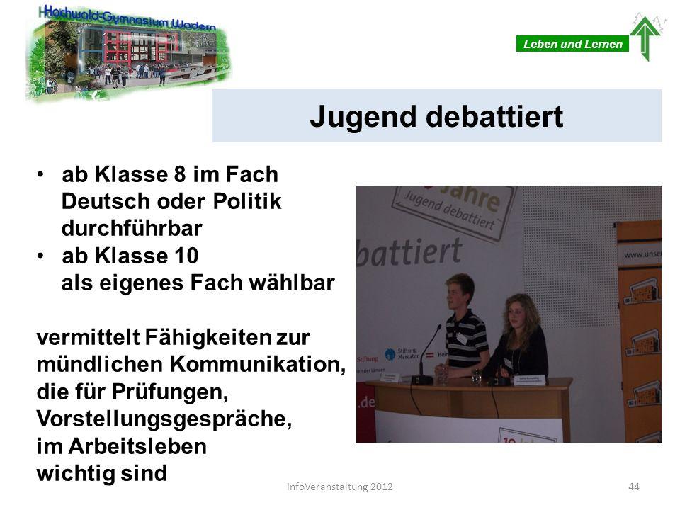 Leben und Lernen Jugend debattiert ab Klasse 8 im Fach Deutsch oder Politik durchführbar ab Klasse 10 als eigenes Fach wählbar vermittelt Fähigkeiten