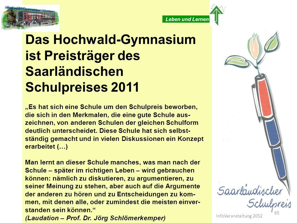 Das Hochwald-Gymnasium ist Preisträger des Saarländischen Schulpreises 2011 Es hat sich eine Schule um den Schulpreis beworben, die sich in den Merkma