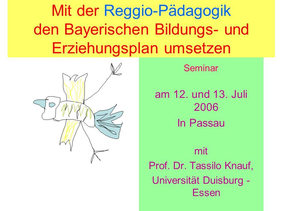 Bildung in der Kindertagesstätte und Grundschule: Kindern Wurzeln und Flügel geben Seminar am 12. und 13. Juli 2006 In Passau mit Prof. Dr. Tassilo Kn