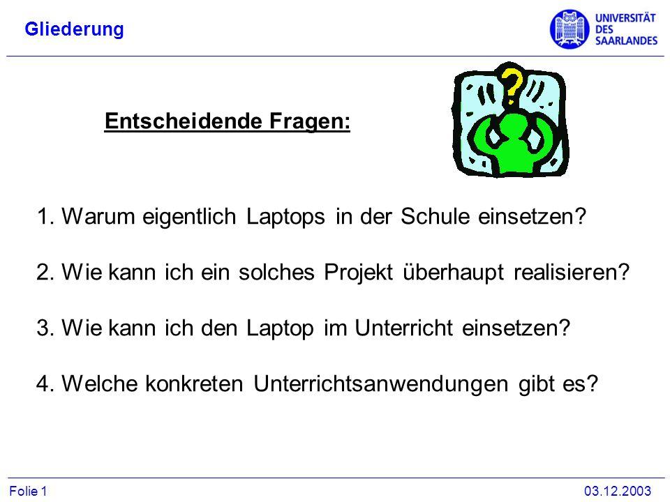 Gliederung 1.Warum eigentlich Laptops in der Schule einsetzen? 2.Wie kann ich ein solches Projekt überhaupt realisieren? 3.Wie kann ich den Laptop im