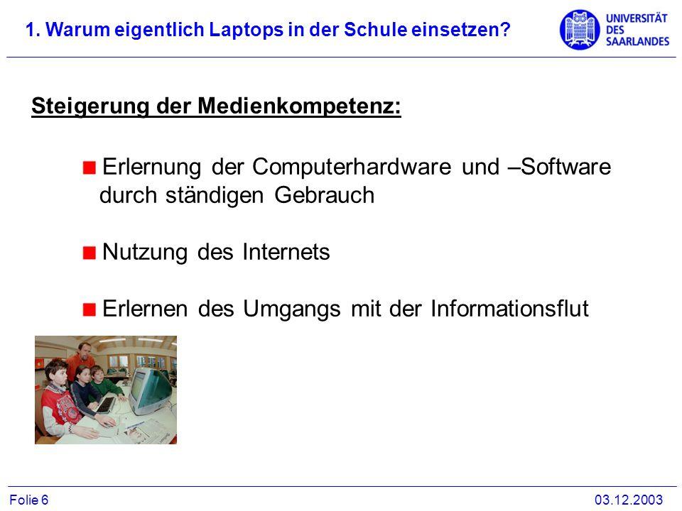 Erlernung der Computerhardware und –Software durch ständigen Gebrauch Nutzung des Internets Erlernen des Umgangs mit der Informationsflut Steigerung d